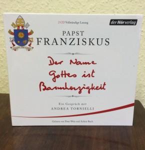 Papst Franziskus - Der Name Gottes ist Barmherzigkeit - Hörbuch Ausgabe