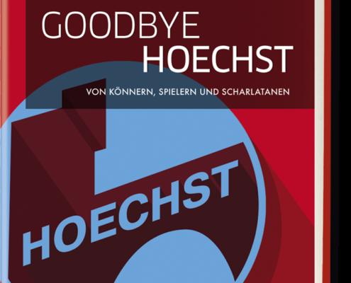 Goodbye Hoechst Erinnerungen eines Insiders: Von Könnern, Spielern und Scharlatanen